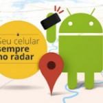 [Notícia] Android ganha serviço que permite localizar aparelho, bloqueá-lo ou apagar todo o conteúdo remotamente