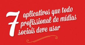 [Infográfico] 7 dicas de aplicativos que os profissionais de mídia sociais devem usar