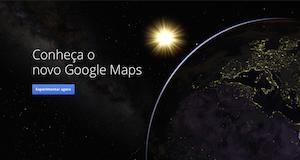 Sua vida nunca mais será a mesma com o lançamento do novo Google Maps
